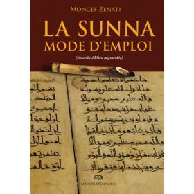 La Sunna mode d'emploi nouvelle édition augmentée