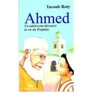 Ahmed - Un adolescent découvre la vie du Prophète