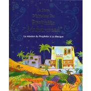 Le livre d'histoires du Prophète Muhammad - La mission du Prophète à la Mecque - Volume 3