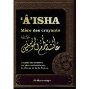 'Âisha Mère des Croyants selon le Coran et la Sunna - Al-Haramayn