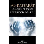 Al-Kaffârât - Les moyens de gagner le pardon de Dieu