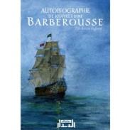Autobiographie de Khayreddine BARBEROUSSE - Un héros bafoué