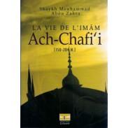 La vie de l'imam Ach-Chafi'i [150 - 204H]