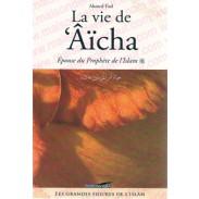 La vie de Aicha  épouse du Prophète de l'islam