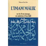 L'Imam Mâlik - Sa vie et son époque, ses opinions et son fiqh