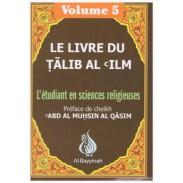 Le livre du Talib Al 'Ilm - L'étudiant en sciences religieuses - Volume 5