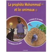 Le prohète Mohammad et les animaux (1)