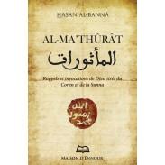 Al Mathûrat - Rappels et invocations de Dieu tirés du Coran et de la Sunna