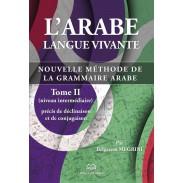 L'arabe langue vivante, nouvelle méthode de la grammaire arabe - Tome 2 (Niveau intermédiaire)