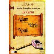 Les histoires des Prophètes racontées par le Coran (Tome 1) : Adam, Noé, Idris