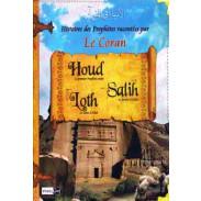 Les histoires des Prophètes racontées par Le Coran (tome 2) : Houd, Loth, Salih
