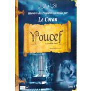 Les histoires des Prophètes racontées par Le Coran (tome 4) : Youcef