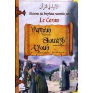Les histoires des Prophètes racontées par Le Coran (tome 5) : Ya'qoub, Shou'ayb, Ayoub (Jacob, Chouaib, Job)