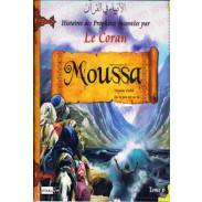Les histoires des Prophètes racontées par Le Coran (tome 6) : Moussa