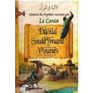 Les histoires des Prophètes racontées par le Coran (Tome 7) : Daoud, Souleymane, Younes