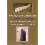 Pratiques funéraires - 40 fatwas des savants - 241 innovations énumérées par le Shaykh al-Albani